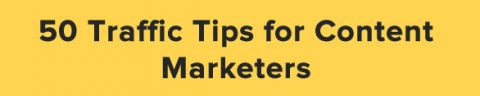 Infographic: 50 interactive traffic tips for content marketers